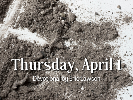 Day 38 - Maundy Thursday, April 1