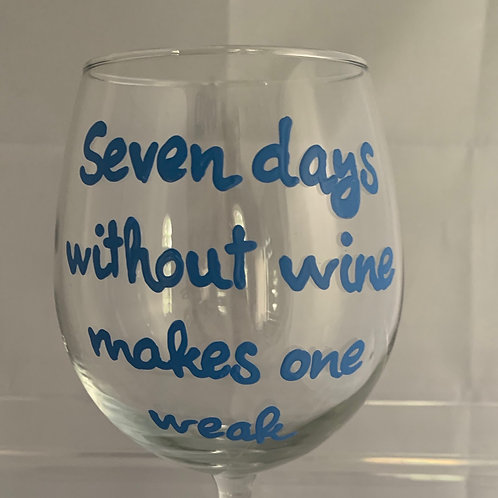 Seven days without wine makes one weak