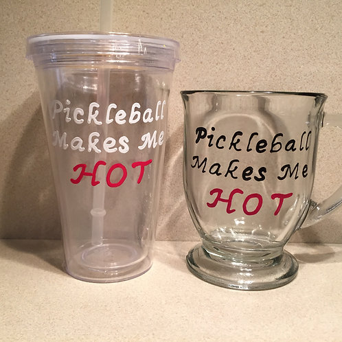 Pickleball Makes Me HOT Glass/Mug