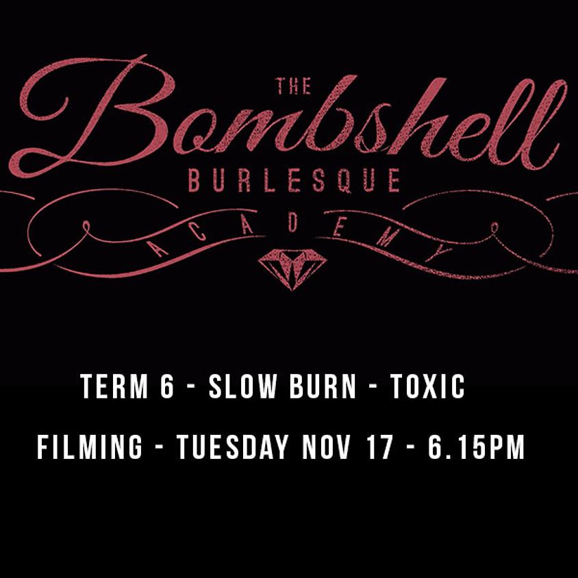 TERM 6 - SLOW BURN - TOXIC