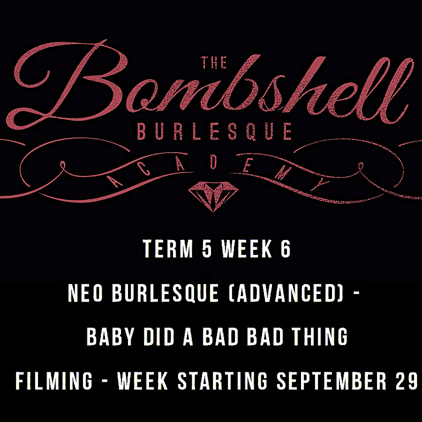 TERM 5 - NEO BURLESQUE (ADVANCED) - BABY DID A BAD BAD THING