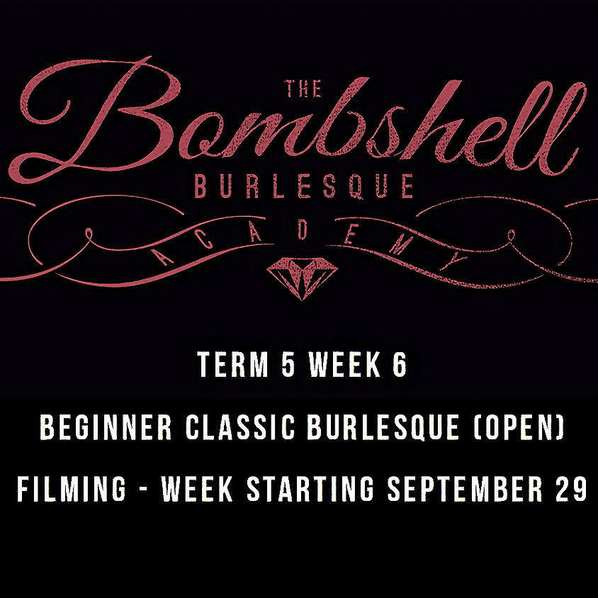 TERM 5 - BEGINNER CLASSIC BURLESQUE (OPEN)