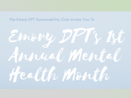 Emory DPT's 1st Annual Mental Health Month - Weekly Topics