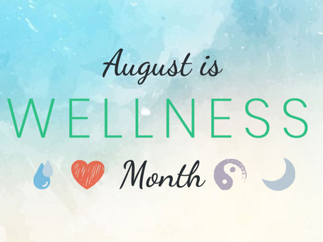 August is National Wellness Month!