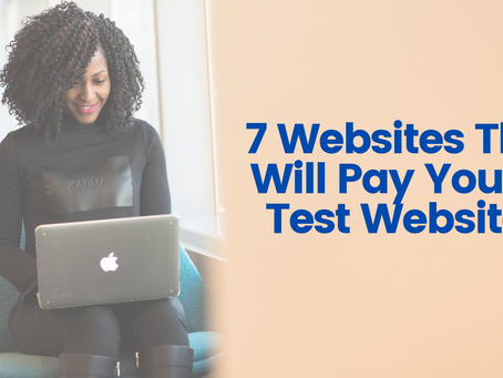 7 Websites That Will Pay You To Test Websites