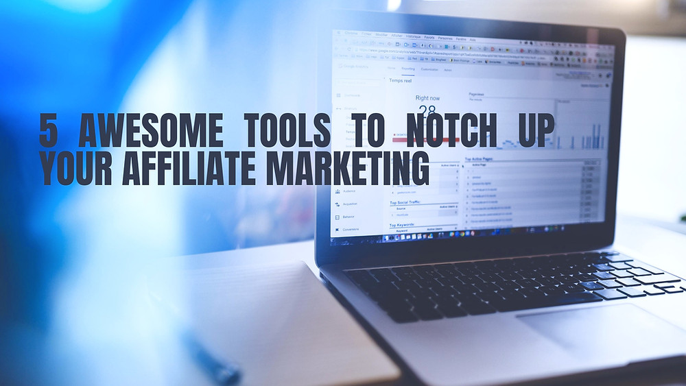 Tools To Improve Your Affiliate Marketing Efforts