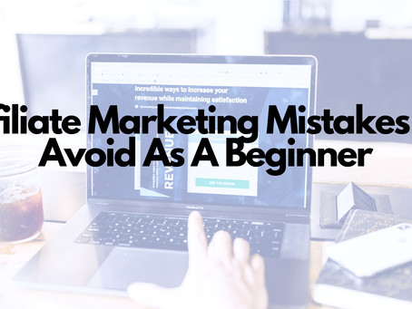 7 Common Affiliate Marketing Mistakes To Avoid As A Beginner