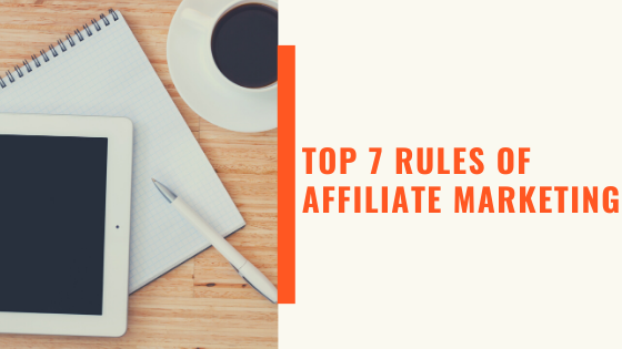 Top 7 Rules Of Affiliate Marketing