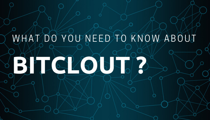 What is BitClout? What do you need to know about it?