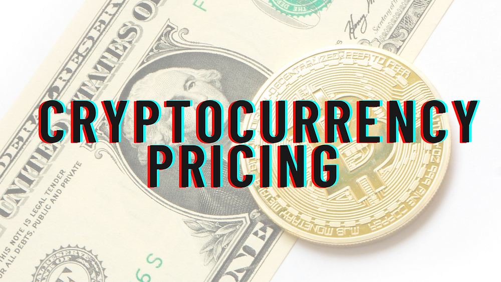 Cryptocurrency Pricing