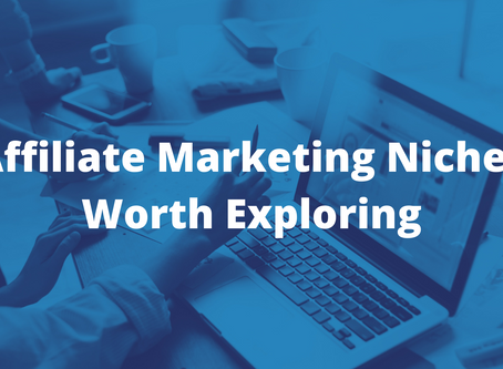 5 Affiliate Marketing Niches Worth Exploring