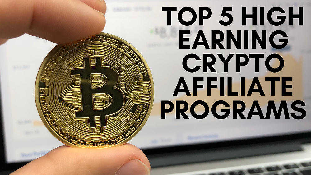High Earning Crypto Affiliate Programs