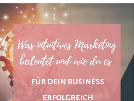 Was intuitives Marketing bedeutet und wie du es erfolgreich für dein Business anwenden kannst.