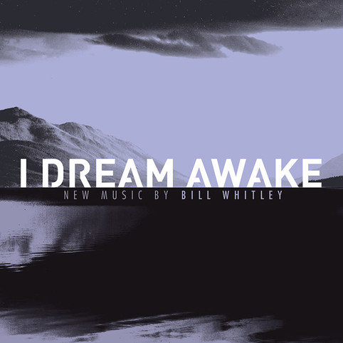"Bill Whitley's ""I Dream Awake"" out next 11 Aug"