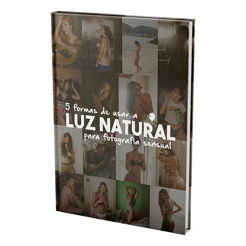 Ebook - 5 formas de usar a LUZ NATURAL para fotografia sensual