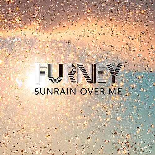 Furney - Sunrain over me