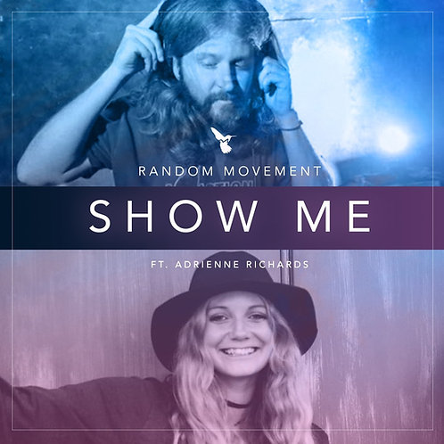 Random Movement & Adrienne Richards - Show me