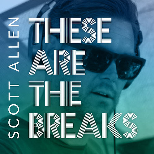 Scott Allen - These Are The Breaks