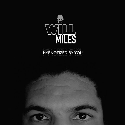 Will Miles - Hypnotized by You