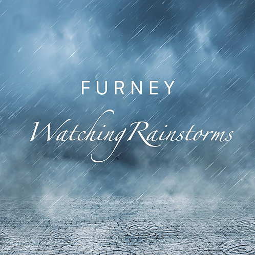 Furney - Watching Rainstorms