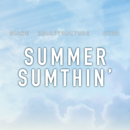 Blade, Soul Structure, Kyro - Summer Sumthin'