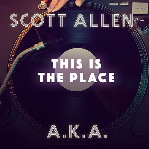 Scott Allen & A.K.A - This Is the Place