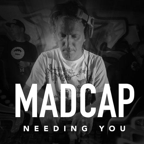 Madcap - Needing You