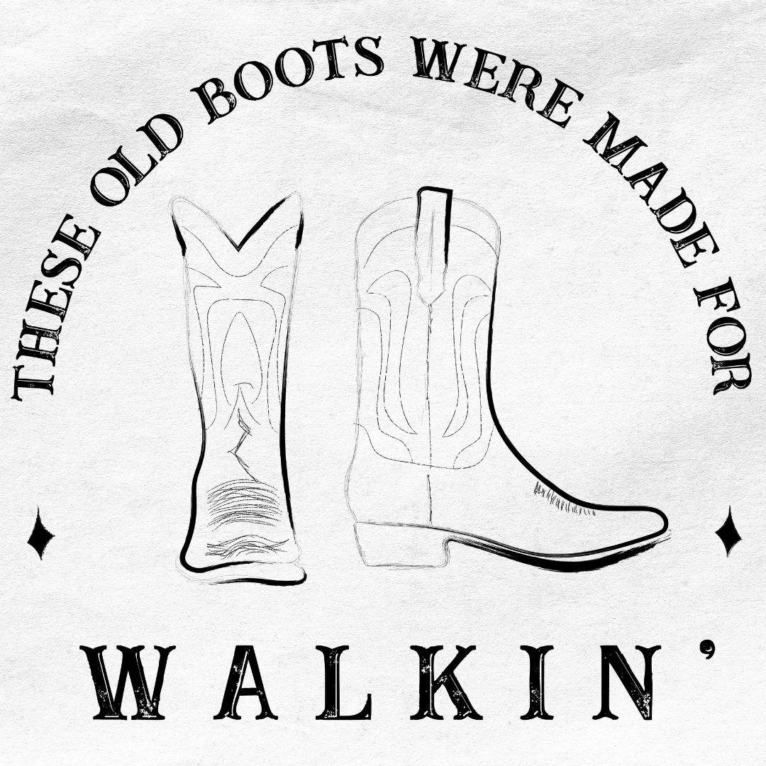 boots made for walkin