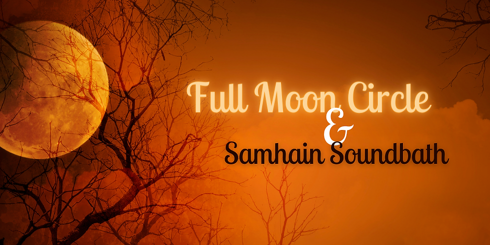 Full Moon Circle & Samhain Soundbath