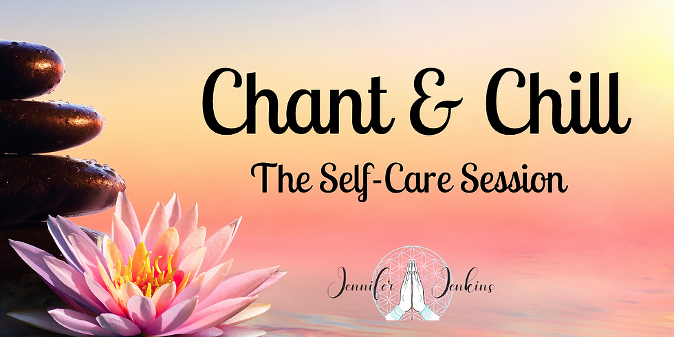 Chant and Chill for Self-Care