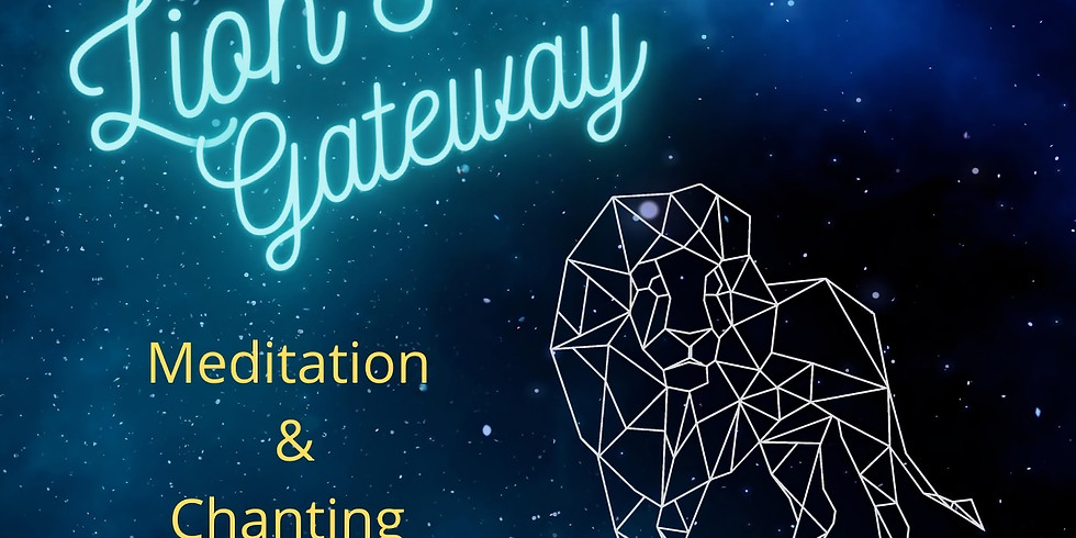 Saturday Chant & Chill Special - The Lion's Gateway