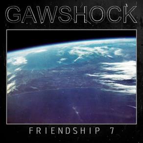 Gawshock - Friendship 7