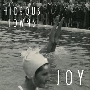 Hideous Towns - Joy