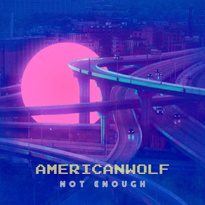 American Wolf - Not Enough