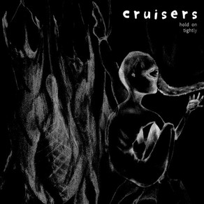 CRUISERS - Hold on Tightly