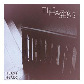 The Hazy Seas - Heavy Heads