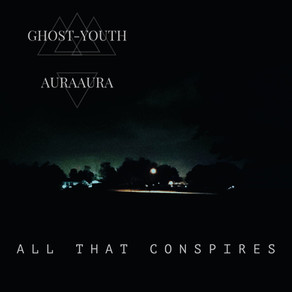 Ghost-Youth & AuraAura - I Remember You Told Me...
