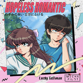 Lucky Talisman and Mecha Pilot - Hopeless Romantic