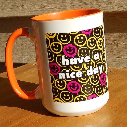 Have a Nice Day 16oz Ceramic Mug