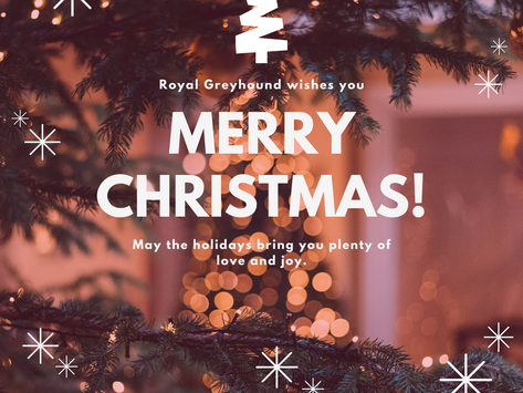 Royal Greyhound Wishes You a Merry Christmas and Happy Holidays