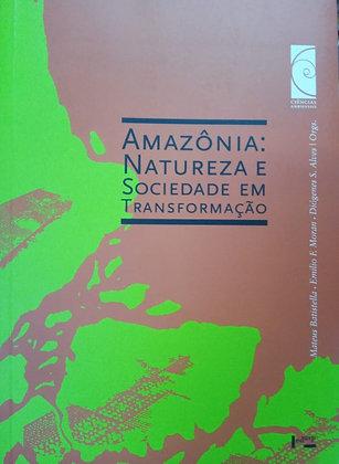 AMAZÔNIA: NATUREZA E SOCIEDADE EM TRANSFORMAÇÃO