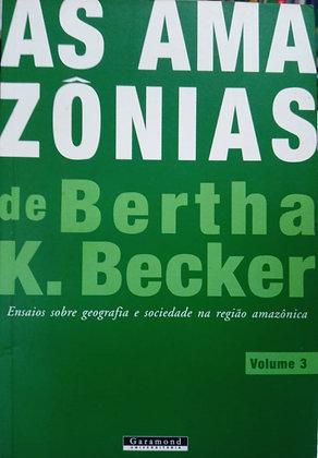 AS AMAZÔNIAS DE BERTHA K. BECKER VOL. 3