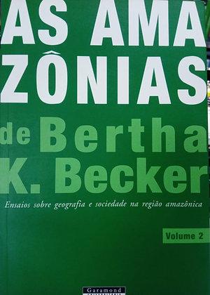 AS AMAZÔNIAS DE BERTHA K. BECKER