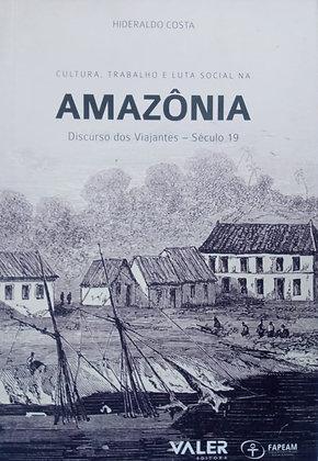 CULTURA, TRABALHO E LUTA SOCIAL NA AMAZÔNIA