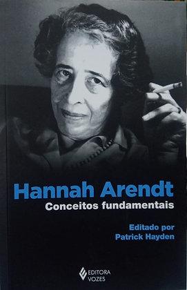 HANNAH ARENDT CONCEITOS FUNDAMENTAIS