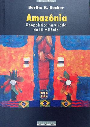 AMAZÔNIA GEOPOLÍTICA NA VIRADA DO III MILÊNIO
