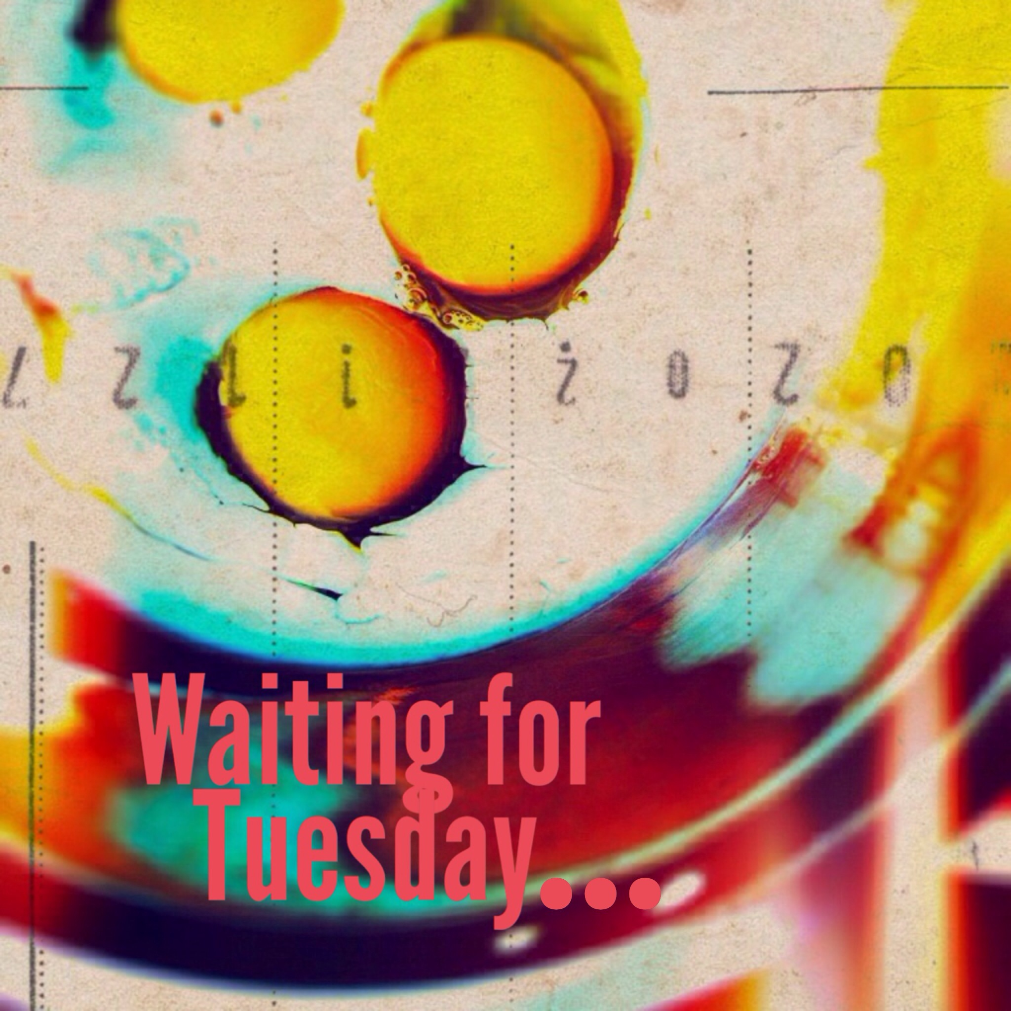 Waiting for Tuesday... Breakfast!