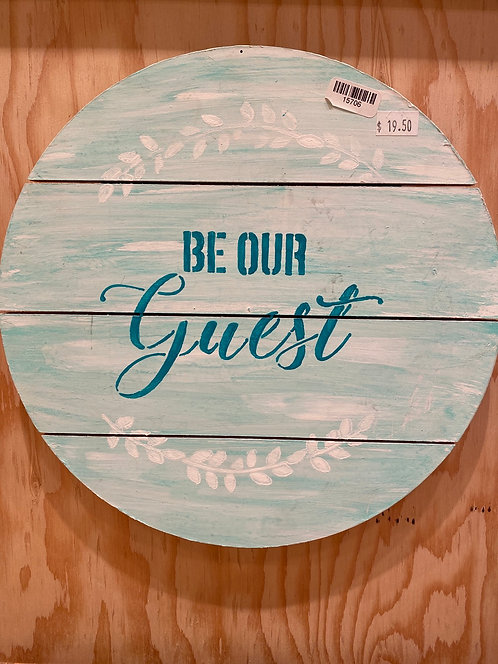 Shindruk Round Be Our Guest Sign (008)