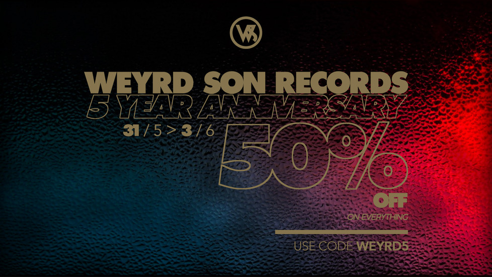 WEYRD SON RECORDS TURNS FIVE