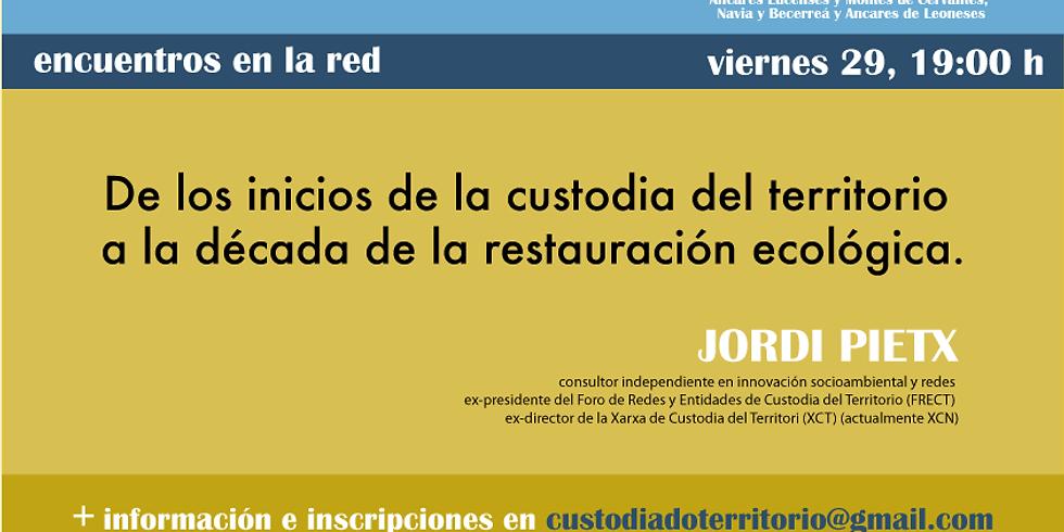 De los inicios de la custodia del territorio a la década de la restauración ecológica - una charla de Jordi Pietx